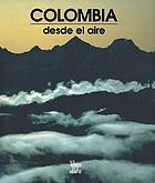 Colombia : desde el aire