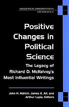 Positive changes in political science : the legacy of Richard D. Mckelvey's most influential writings