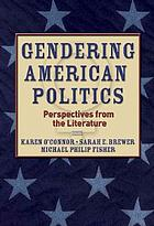 Gendering American politics : perspectives from the literature