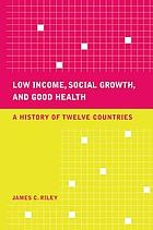 Low income, social growth, and good health : a history of twelve countries