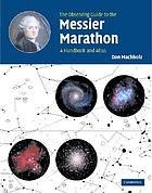 The observing guide to the Messier marathon : a handbook and atlas The observing guide to the Messier marathon a handbook and atlas The observing guide to the Messier marathonTexte imprimé : a handbook and atlas The observing guide to the Messier marathon