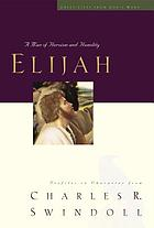 Elijah : a man of heroism and humility