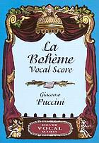 La Bohème : an opera in four acts