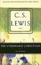 The visionary Christian : 131 readings from C.S. Lewis