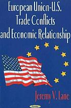 European Union-U.S. trade conflicts and economic relationship