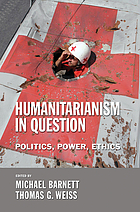 Humanitarianism in question : politics, power, ethics