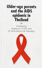 Older-age parents and the AIDS epidemic in Thailand : changing impacts in the era of antiretroviral therapy