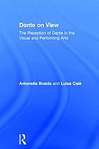 Dante on view : the reception of Dante in the visual and performing arts