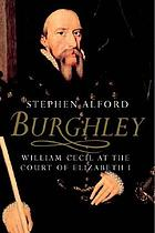 Burghley : William Cecil at the court of Elizabeth I