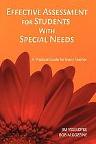 Effective assessment for students with special needs : a practical guide for every teacher