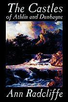The castles of Athlin and Dunbayne; a Highland story
