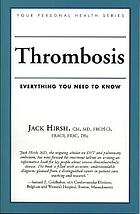 Thrombosis : everything you need to know