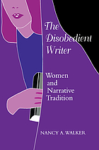 The disobedient writer : women and narrative tradition