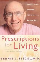 Prescriptions for living : inspirational lessons for a joyful, loving life
