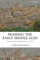 Framing the early Middle Ages Europe and the Mediterranean 400-800