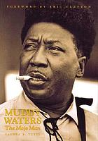 Muddy Waters : the mojo man