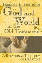 God and world in the Old Testament : a relational theology of creation