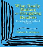 What really matters for struggling readers : designing research-based programs