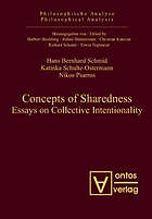Concepts of sharedness : essays on collective intentionality
