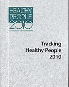 Healthy people 2010Tracking healthy people 2010