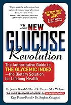 The new glucose revolution : the authoritative guide to the glycemic index -- the dietary solution for lifelong health