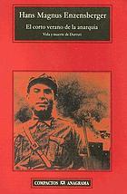 Der kurze Sommer der Anarchie; Buenaventura Durrutis Leben und Tod. Roman