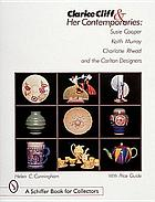 Clarice Cliff and her contemporaries : Susie Cooper, Keith Murray, Charlotte Rhead, and the Carlton Ware Designers