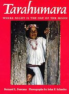 Tarahumara : where night is the day of the moon