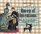 Queen of inventions : how the sewing machine changed the world