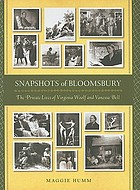 Snapshots of Bloomsbury : the private lives of Virginia Woolf and Vanessa Bell