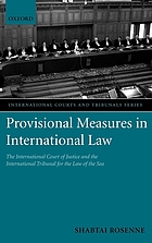 Provisional measures in international law : the International Court of Justice and the International Tribunal for the Law of the Sea