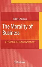 The morality of business a profession for human wealthcare