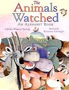 The animals watched : an alphabet book