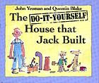 The do-it-yourself house that Jack built