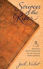Sources of the river : tracking David Thompson across western North America