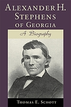 Alexander H. Stephens of Georgia : a biography