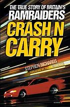 Crash n carry : the true story of Britain's ramraiders