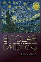Bipolar expeditions : mania and depression in American culture