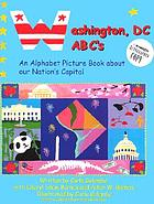 Washington, DC ABC's : an alphabet picture book about our Nation's capital