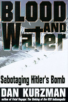 Blood and water : sabotaging Hitler's bomb