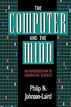 The computer and the mind : an introduction to cognitive science