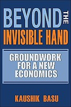Beyond the invisible hand : groundwork for a new economics