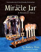 The Miracle Jar : a Hanukkah story