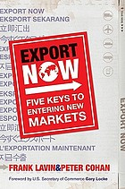 Export now : five keys to entering new markets