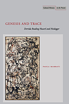 Genesis and trace : Derrida reading Husserl and Heidegger