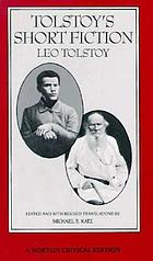 Tolstoy's short fiction : revised translations, backgrounds and sources, criticism