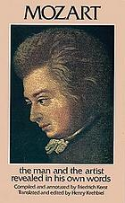 Mozart, the man and the artist revealed in his own words