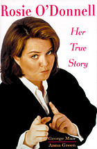 Rosie O'Donnell : her true story