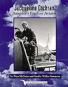 Jacqueline Cochran : America's fearless aviator