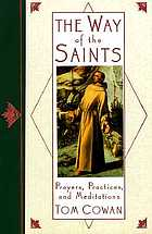 The way of the saints : prayers, practices, and meditations